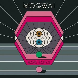 Mogwai Rave Tapes Review