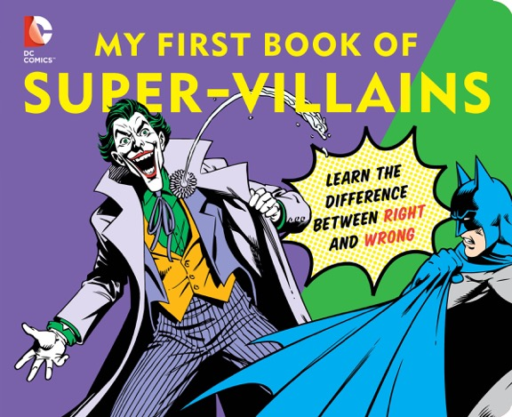 DC Comics My First Book Of Super Villains Review
